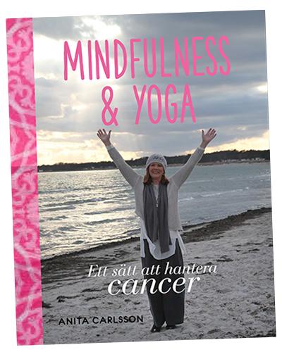 Mindfulness & Yoga Ett sätt att hanterna cancer Bok Advokat Anita Carlsson